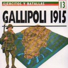 Libros de segunda mano: GALLIPOLI 1915. ASALTO FRONTAL A TURQUIA. EJERCITOS Y BATALLAS Nº 13 - A-GUE-2433. Lote 171356303