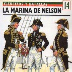 Libros de segunda mano: LA MARINA DE NELSON. EJERCITOS Y BATALLAS Nº 14 - HAYTHORNTHWAITE, PHILIP J.- A-GUE-2434. Lote 171356358