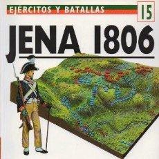 Libros de segunda mano: JENA 1806, NAPOLEON ARRASA RUSIA. EJERCITOS Y BATALLAS Nº 15 - G. CHANDLER, DAVID - A-GUE-2435. Lote 171356429