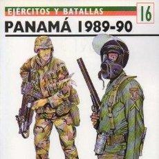 Libros de segunda mano: PANAMA 1989 - 90. EJERCITOS Y BATALLAS Nº 16 - ROTTMAN, GORDON - A-GUE-2436. Lote 171356488