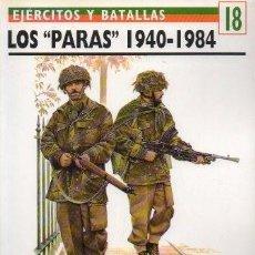 Libros de segunda mano: LOS PARAS 1940 - 1984. EJERCITOS Y BATALLAS Nº 18 - FERGUSON, GREGOR - A-GUE-2438. Lote 171356623