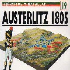 Libros de segunda mano: AUSTERLITZ 1805. EJERCITOS Y BATALLAS Nº 19. LA BATALLA DE LOS TRES EMPERADORES - A-GUE-2439. Lote 171356747