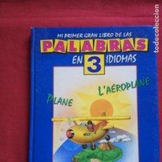Libros de segunda mano: MI PRIMER GRAN LIBRO DE LAS PALABRAS EN 3 IDIOMAS.LIBSA 1994.. Lote 171368123