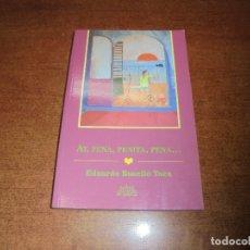 Libros de segunda mano: AY, PENA, PENITA, PENA. (ROSELLÓ, E) -LOS LIBROS DEL COMIENZO 2003. LA PENA, RECONOCERLA Y SANARALA. Lote 171369684