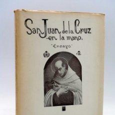 Libros de segunda mano: SAN JUAN DE LA CRUZ EN LA MANO. ENSAYO (JOSEFINA ÁLVAREZ DE CÁNOVAS) ÁVILA, 1962. Lote 210590896