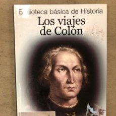 Libros de segunda mano: LOS VIAJES DE COLON. BIBLIOTECA BÁSICA DE HISTORIA. EDITADO EN 2004. ILUSTRADO. 138 PÁGINAS.. Lote 171406389