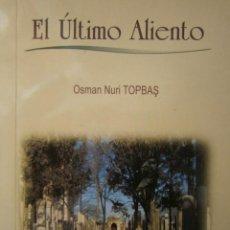Libros de segunda mano: EL ULTIMO ALIENTO OSMAN NURI TOPBAS ESTAMBUL 2018 . Lote 171416464