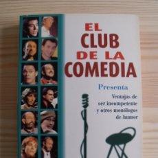 Libros de segunda mano: LIBRO EL CLUB DE LA COMEDIA - VENTAJAS DE SER INCOMPETENTE Y OTROS MONÓLOGOS DE HUMOR. Lote 171419138