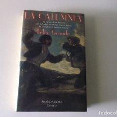 Libros de segunda mano: LA CALUMNIA - FELIX GRANDE - MONDADORI - 1987. Lote 245444780