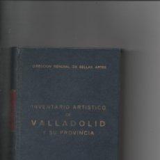 Libros de segunda mano: INVENTARIO ARTÍSTICO DE VALLADOLID Y SU PROVINCIA.. Lote 171421200