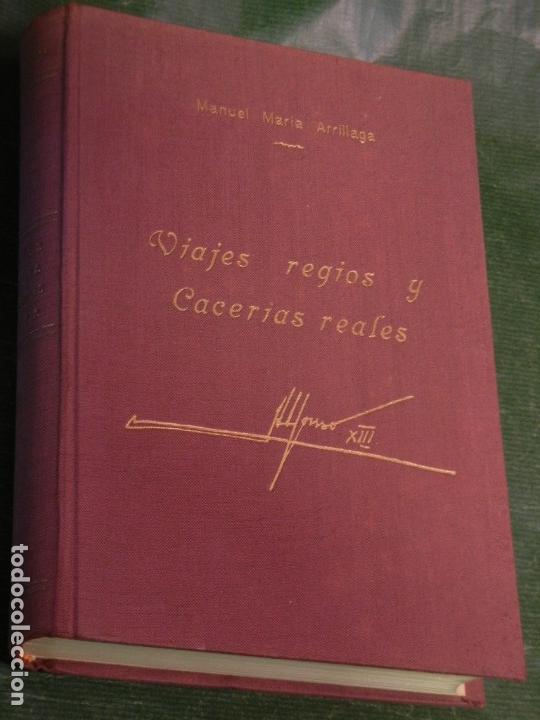 VIAJES REGIOS Y CACERÍAS REALES. MEMORIAS GENTILHOMBRE FERROVIARIO, DE M. ARRILLAGA. 1962 (CAZA) (Libros de Segunda Mano - Historia - Otros)