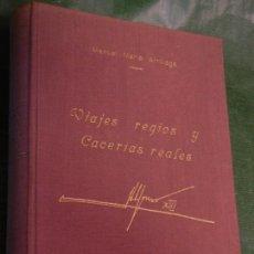 Libros de segunda mano: VIAJES REGIOS Y CACERÍAS REALES. MEMORIAS GENTILHOMBRE FERROVIARIO, DE M. ARRILLAGA. 1962 (CAZA). Lote 171422393