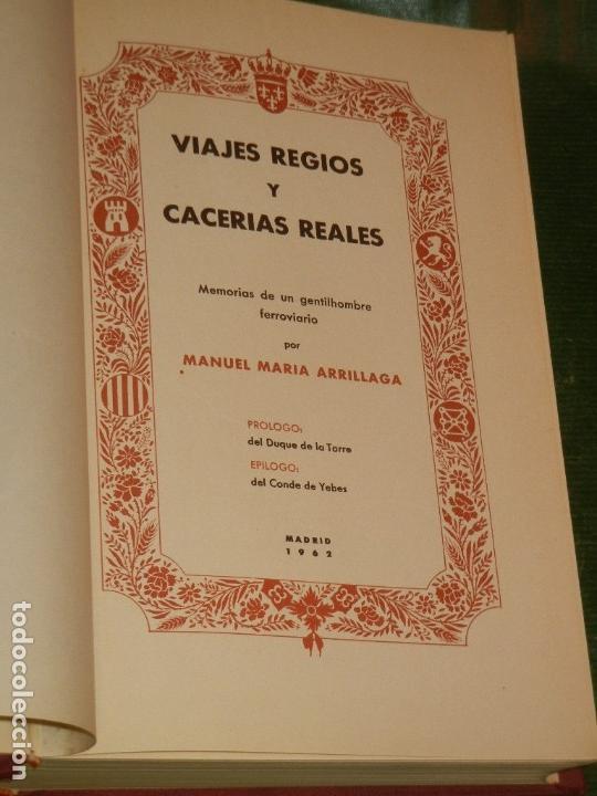 Libros de segunda mano: VIAJES REGIOS Y CACERÍAS REALES. MEMORIAS GENTILHOMBRE FERROVIARIO, DE M. ARRILLAGA. 1962 (CAZA) - Foto 2 - 171422393