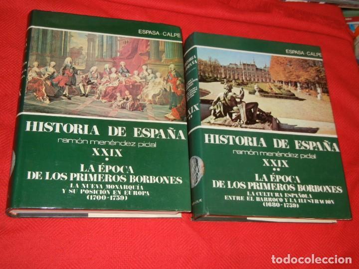 HISTORIA DE ESPAÑA - RAMON MENENDEZ PIDAL LA EPOCA DE LOS PRIMEROS BORBONES - VOL. XXIX (* Y **) (Libros de Segunda Mano - Historia - Otros)