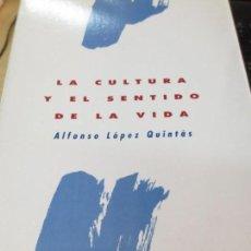 Libros de segunda mano: LA CULTURA Y EL SENTIDO DE LA VIDA ALFONSO LÓPEZ QUINTÁS EDIT PPC AÑO 1993. Lote 171424874