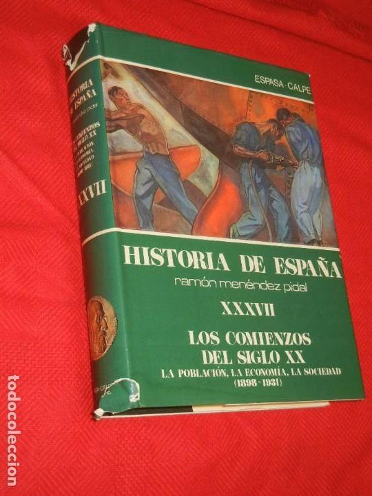 HISTORIA DE ESPAÑA - RAMON MENENDEZ PIDAL - LOS COMIENZOS DEL SIGLO XX VOL. XXXVII 1984 (Libros de Segunda Mano - Historia - Otros)