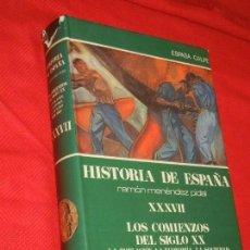 Libros de segunda mano: HISTORIA DE ESPAÑA - RAMON MENENDEZ PIDAL - LOS COMIENZOS DEL SIGLO XX VOL. XXXVII 1984. Lote 171426429