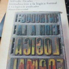 Libros de segunda mano: INTRODUCCIÓN A LA LÓGICA FORMAL 2. LA LÓGICA DE PREDICADOS EDIT ALIANZA AÑO 1975. Lote 171426480