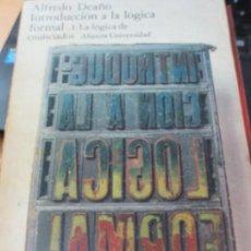 Libros de segunda mano: INTRODUCCIÓN A LA LÓGICA FORMAL 1. LA LÓGICA DE ENUNCIADOS ALFREDO DEAÑO EDIT ALIANZA AÑO 1975. Lote 171426742