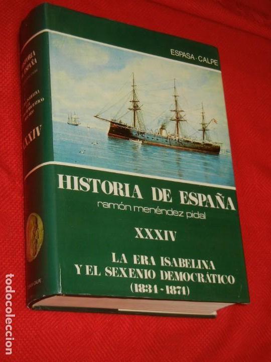 HISTORIA DE ESPAÑA - RAMON MENENDEZ PIDAL LA EPOCA ISABELINA Y SEXENIO DEMOCRATICO VOL. XXXIV (Libros de Segunda Mano - Historia - Otros)