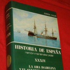 Libros de segunda mano: HISTORIA DE ESPAÑA - RAMON MENENDEZ PIDAL LA EPOCA ISABELINA Y SEXENIO DEMOCRATICO VOL. XXXIV. Lote 171426755