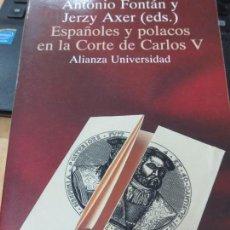 Libros de segunda mano: ESPAÑOLES Y POLACOS EN LA CORTE DE CARLOS V ANTONIO FONTÁN Y JERZY AXER EDIT ALIANZA AÑO 1994. Lote 171427310
