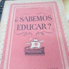 Libros de segunda mano: ¿SABEMOS EDUCAR? GASTÓN COURTOIS EDIT ATENAS AÑO 1950. Lote 171427705