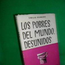 Libros de segunda mano: LOS POBRES DEL MUNDO, DESUNIDOS, EMILIO ROMERO, EDITORA NACIONAL. Lote 171435995
