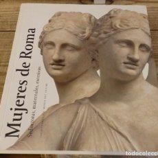 Libros de segunda mano: MUJERES DE ROMA: SEDUCTORAS, MATERNALES, EXCESIVAS. Lote 171436343