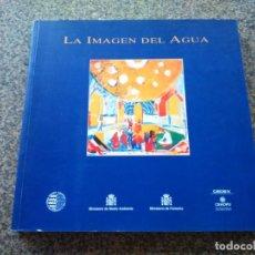 Libros de segunda mano: LA IMAGEN DEL AGUA -- MINISTERIO DE FOMENTO 1997 -- . Lote 171438362
