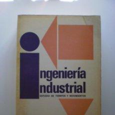 Libros de segunda mano: INGENIERIA INDUSTRIAL. ESTUDIO DE TIEMPOS Y MOVIMIENTOS. Lote 171439937