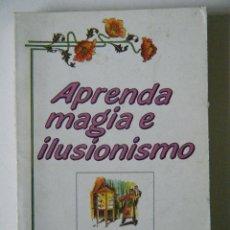 Libros de segunda mano: APRENDE MAGIA E ILUSIONISMO.. Lote 171231589