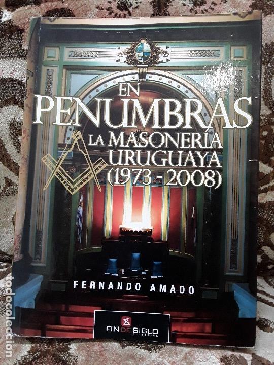 EN PENUMBRAS (LA MASONERÍA URUGUAYA 1973-2008), DE FERNANDO AMADO. RARO. (Libros de Segunda Mano - Parapsicología y Esoterismo - Otros)
