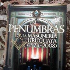 Libros de segunda mano: EN PENUMBRAS (LA MASONERÍA URUGUAYA 1973-2008), DE FERNANDO AMADO. RARO.. Lote 171422688