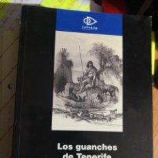 Libros de segunda mano: LOS GUANCHES DE TENERIFE Y CONQUISTA DE CANARIAS. FÉLIX LOPE DE VEGA AÑO 2002 214 PAGINAS. Lote 171449844