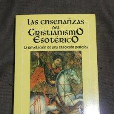 Libros de segunda mano: LAS ENSEÑANZAS DEL CRISTIANISMO ESOTÉRICO. LA REVELACIÓN DE UNA TRADICIÓN PERDIDA - STYLIANOS ATTES. Lote 171454634