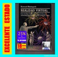 Libros de segunda mano: REALIDAD VIRTUAL - MUNDOS ARTIFICIALES GENERADOS POR ORDENADOR - HOWARD RHEINGOLD - GEDISA. Lote 171456533