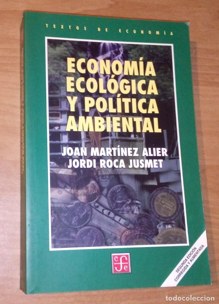 JOAN MARTÍNEZ ALIER, JORDI ROCA JUSMET - ECONOMÍA ECOLÓGICA Y POLÍTICA AMBIENTAL [EDICIÓN AMPLIADA] (Libros de Segunda Mano - Pensamiento - Otros)