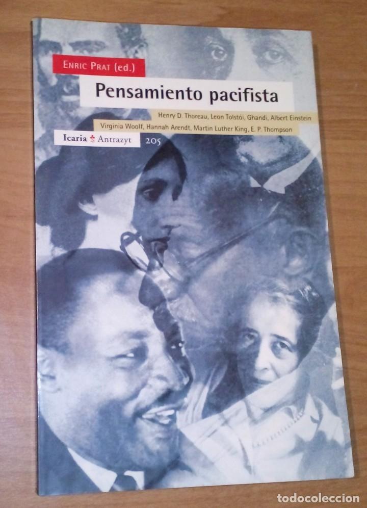ENRIC PRAT (ED.) - PENSAMIENTO PACIFISTA - ICARIA, 2004 (Libros de Segunda Mano - Pensamiento - Otros)