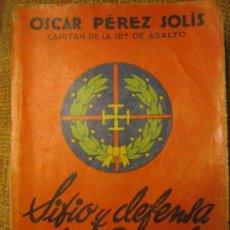 Libros de segunda mano: SITIO Y DEFENSA DE OVIEDO, POR OSCAR PÉREZ SOLÍS, CAPITAN DE LA 18ª DE ASALTO ( GUERRA CIVIL).. Lote 171479553