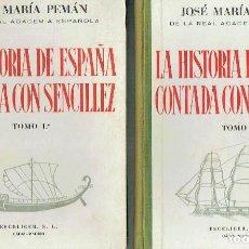 Libros de segunda mano: LA HISTORIA DE ESPAÑA CONTADA CON SENCILLEZ, 2 VOLS. JOSÉ MARÍA PEMÁN.. Lote 171479873