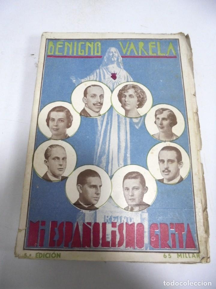 MI ESPAÑOLISMO GRITA. EN 1933... BENIGNO VARELA. 5ª EDICION. MADRID. RUSTICA. 264 PAGINAS (Libros de Segunda Mano - Pensamiento - Otros)