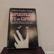 Libros de segunda mano: SUPERSTICIÓN Y FE EN ESPAÑA (MARÍA ÄNGELES ARAZO) EDITORIAL PLAZA&JANÉS. Lote 171487140