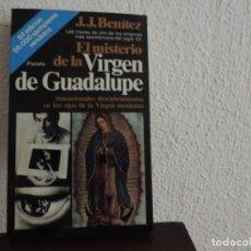 Libros de segunda mano: EL MISTERIO DE LA VIRGEN DE GUADALUPE (J.J. BENITEZ) EDITORIAL PLANETA. Lote 171487387