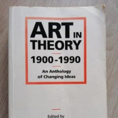 Libros de segunda mano: ART IN THEORY, 1900-1990. AN ANTHOLOGY OF CHANGING IDEAS . Lote 171489842