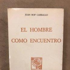 Libros de segunda mano: EL HOMBRE COMO ENCUENTRO. JUAN ROF CARBALLO. EDICIONES ALFAGUARA 1973. 536 PÁGINAS.. Lote 171492598