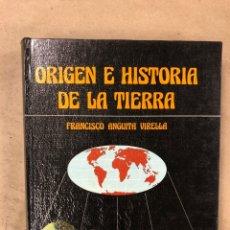 Libros de segunda mano: ORIGEN E HISTORIA DE LA TIERRA. FRANCISCO ANGUITA VIRELLA. EDITORIAL RUEDA 1988. Lote 222820203