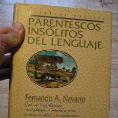 Libros de segunda mano: PARENTESCOS INSÓLITOS DEL LENGUAJE -FERNANDO A. NAVARRO. Lote 171501010