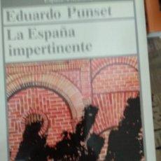 Libros de segunda mano: EDUARDO PUNSET : LA ESPAÑA IMPERTINENTE . Lote 171503004