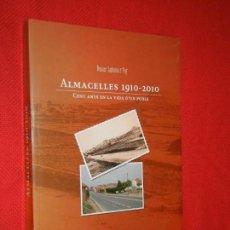 Libros de segunda mano: ALMACELLES 1910-2010. CENT ANYS DE LA VIDA D'UN POBLE, DE OSCAR LALANA I FOJ. Lote 171506647